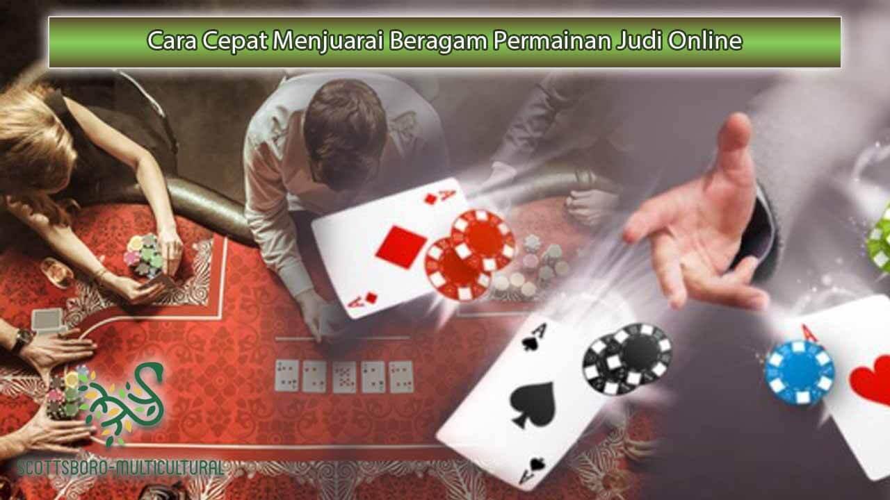 Cara-Cepat-Menjuarai-Beragam-Permainan-Judi-Online